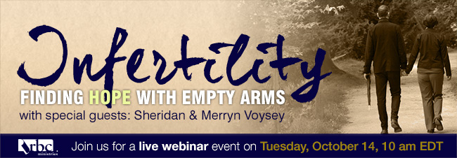Infertility: Finding Hope with Empty Arms - Join us for a live webinar event on Tuesday, October 14, 10am (EST).